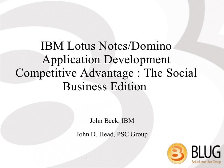 IBM Lotus Notes/Domino App. Dev. Competitive Advantage: The Social Business Edition