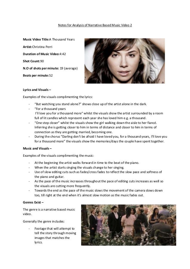 Notes for Analysis of Narrative Based Music Video 2 Music Video Title:A Thousand Years Artist:Christina Perri Duration of ...