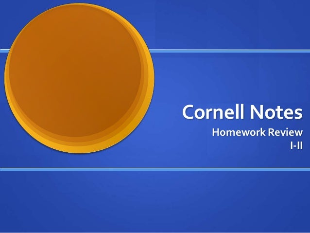 Cornell Notes Homework Review I-II