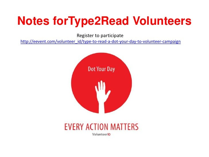 Notes forType2Read Volunteers                            Register to participatehttp://eevent.com/volunteer_id/type-to-rea...