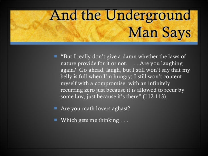 thesis statement notes from underground Notes from the underground 2 of 203 part i underground the author of the diary and the diary itself are, of course, imaginary nevertheless it is clear that such persons as the writer of these.
