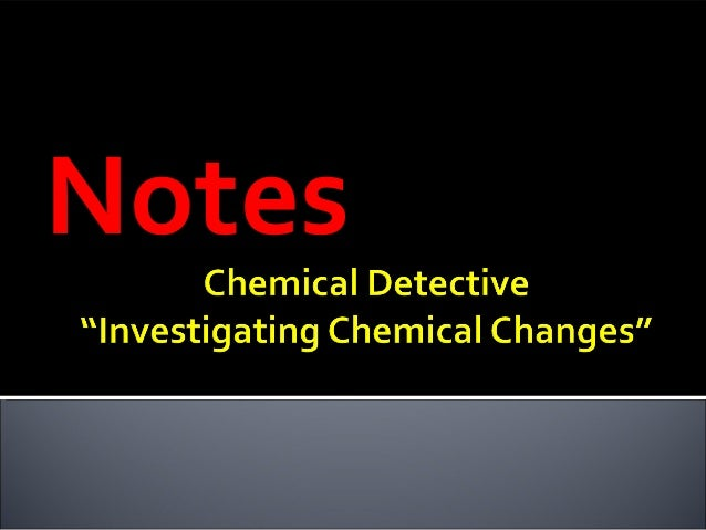 Notes gb lab 07 chemical detective a