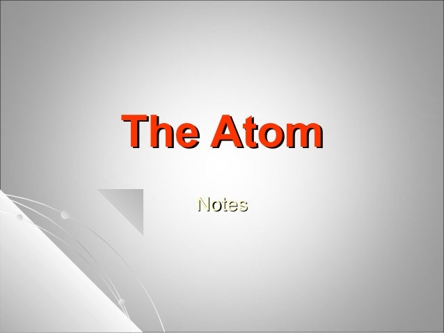 The AtomThe AtomNotesNotes