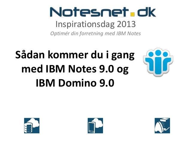 Inspirationsdag 24. april: Sådan kommer du i gang med IBM Notes 9.0 og IBM Domino 9.0