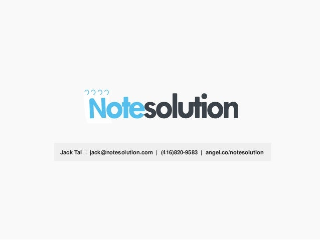 Jack Tai | jack@notesolution.com | (416)820-9583 | angel.co/notesolution