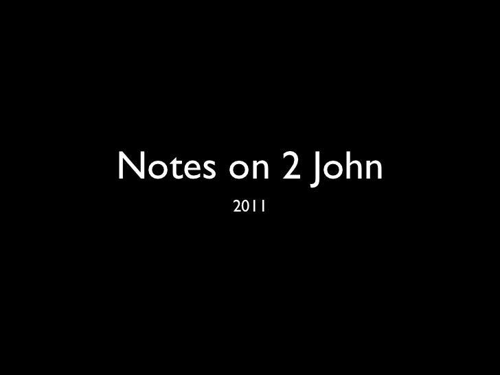 Notes on 2 John      2011