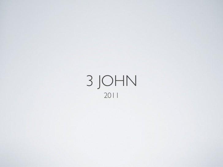 3 JOHN  2011