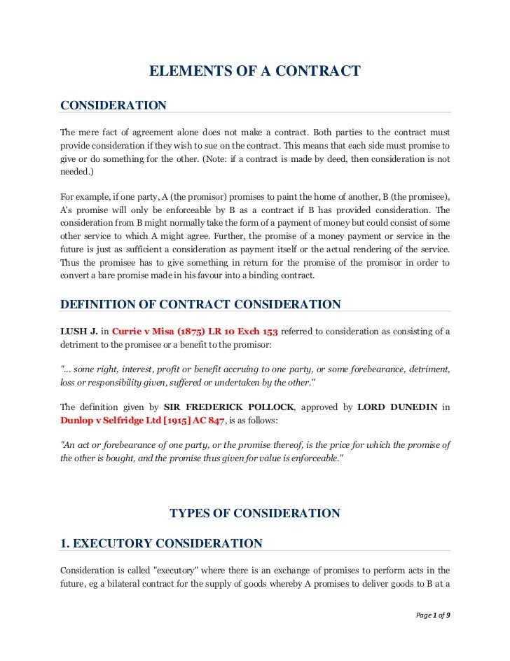ELEMENTS OF A CONTRACTCONSIDERATIONThe mere fact of agreement alone does not make a contract. Both parties to the contract...