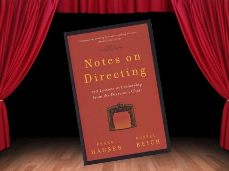 THE                  DIRECTOR'S                     ROLE  NOTES ON DIRECTING            p. 9