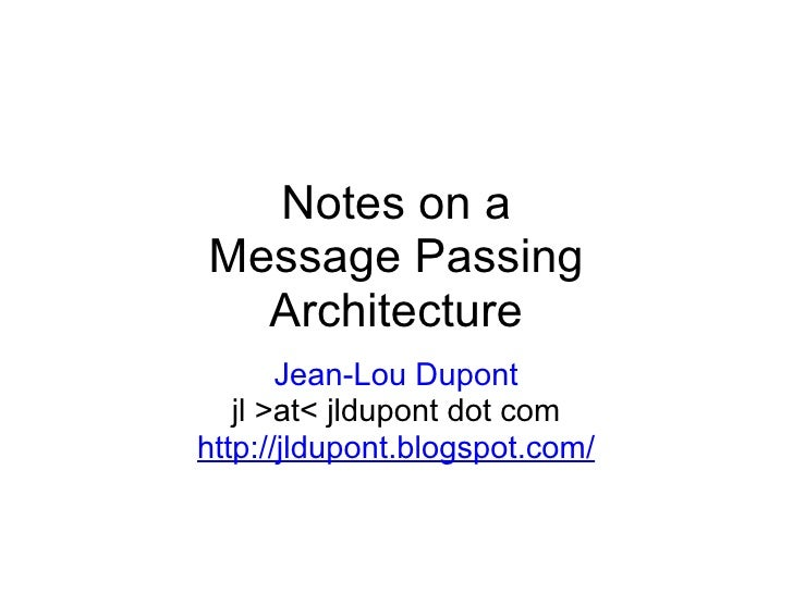Notes On a Message Passing Architecture