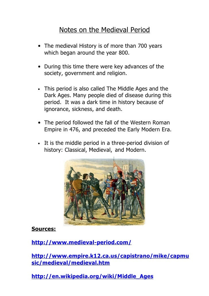 Notes on the Medieval Period    • The medieval History is of more than 700 years     which began around the year 800.    •...