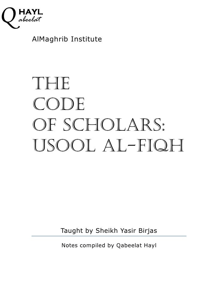 Q   HAYL     abeelat          AlMaghrib Institute             THE         CODE         OF SCHOLARS:         USOOL AL-FIQH ...