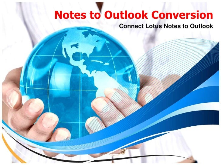 Notes to Outlook Conversion           Connect Lotus Notes to Outlook