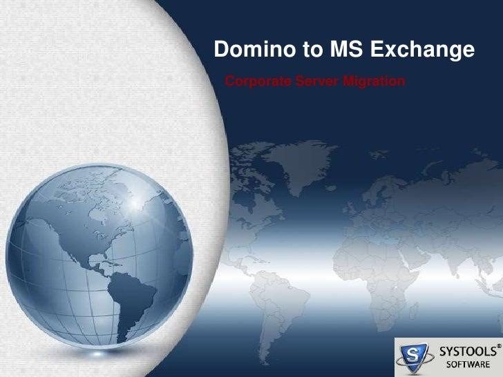 Domino to MS ExchangeCorporate Server Migration