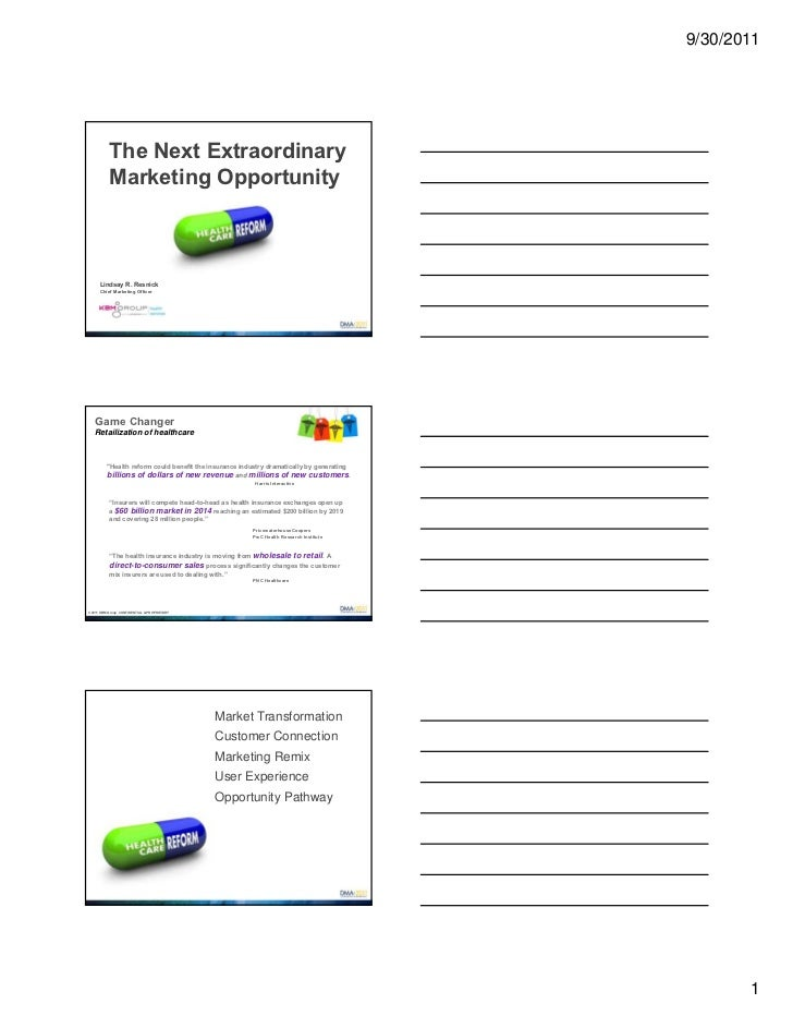 Notes Version: Part 1. The Next Extraordinary Marketing Opportunity- Healthcare Reform