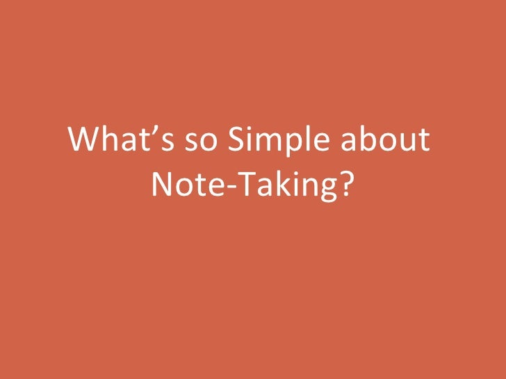What's so Simple about  Note-Taking?