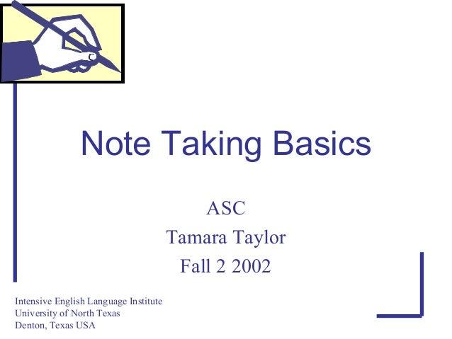 Note taking basicsasctamara taylorfall 2 2002intensive english
