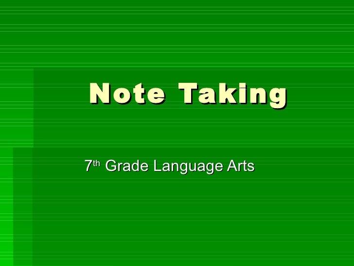 Note Taking 7 th  Grade Language Arts