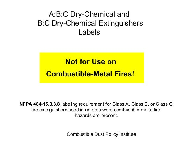 A:B:C Dry-Chemical and B:C Dry-Chemical Extinguishers Labels  Not for Use on Combustible-Metal Fires!  NFPA 484-15.3.3.8 l...
