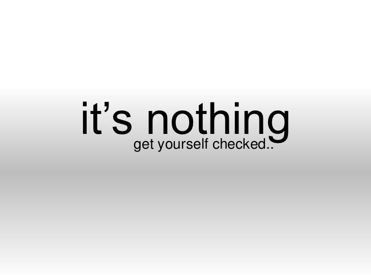 it's nothing<br />get yourself checked..<br />