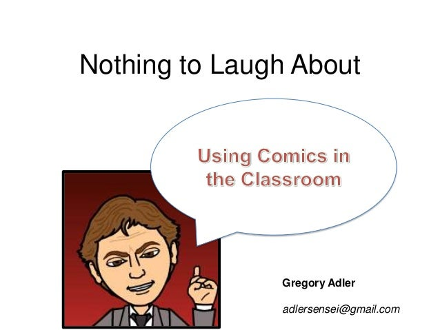 NCSS Presentation Nothing to Laugh About: Comics in the Classroom
