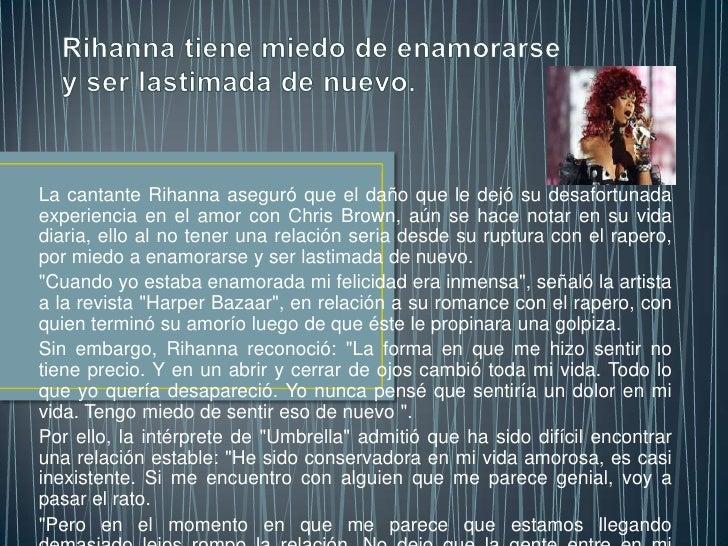 La cantante Rihanna aseguró que el daño que le dejó su desafortunadaexperiencia en el amor con Chris Brown, aún se hace no...