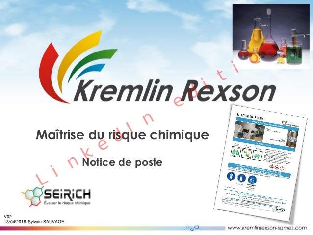 Sylvain SAUVAGE V02 13/04/2016 Maîtrise du risque chimique Notice de poste