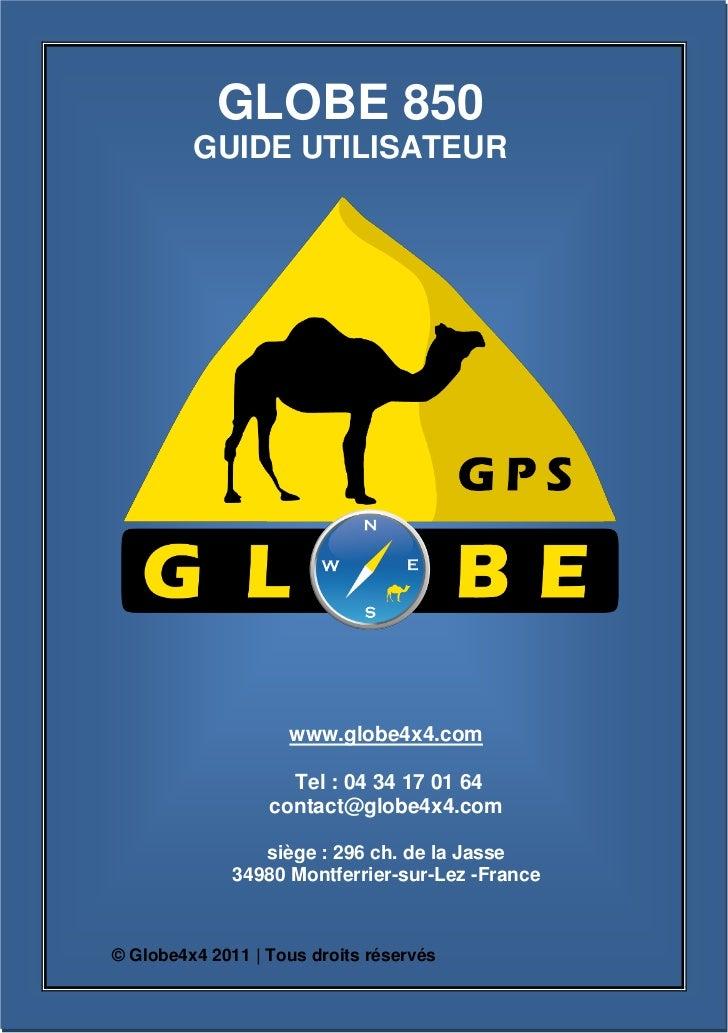 GLOBE 850                GUIDE UTILISATEUR                           www.globe4x4.com                           Tel : 04 3...