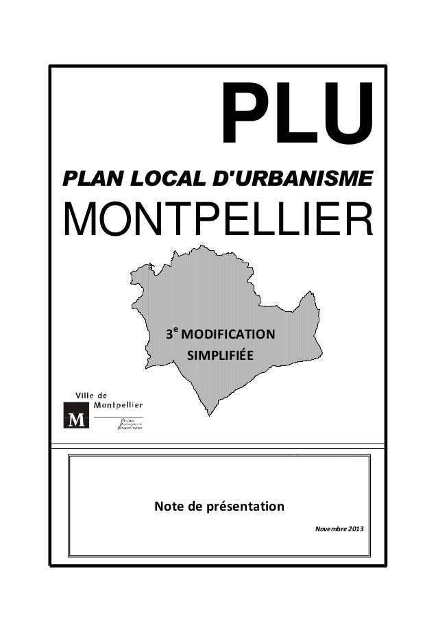 PLU PLAN LOCAL D'URBANISME  MONTPELLIER 3e MODIFICATION SIMPLIFIÉE  Note de présentation Novembre 2013