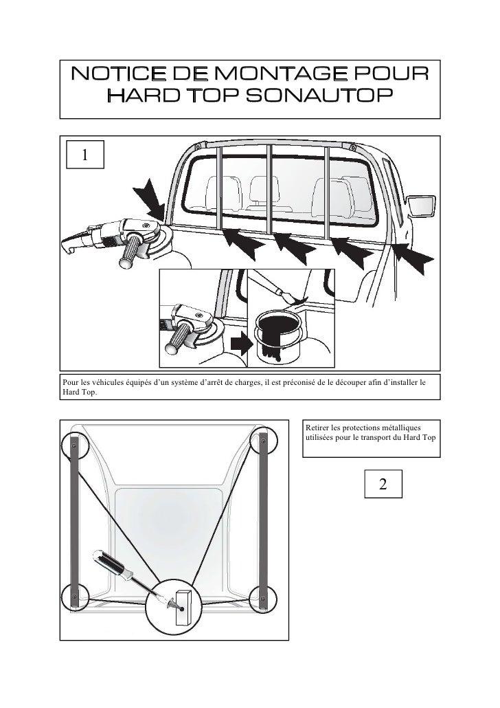 NOTICE DE MONTAGE POUR     HARD TOP SONAUTOP       1     Pour les véhicules équipés d'un système d'arrêt de charges, il es...
