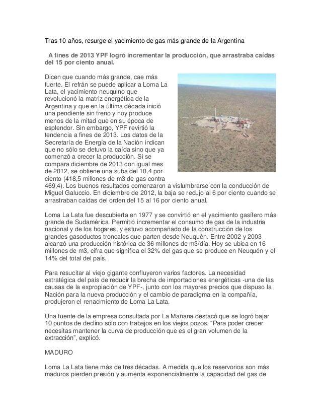 Tras 10 años, resurge el yacimiento de gas más grande de la Argentina A fines de 2013 YPF logró incrementar la producción,...