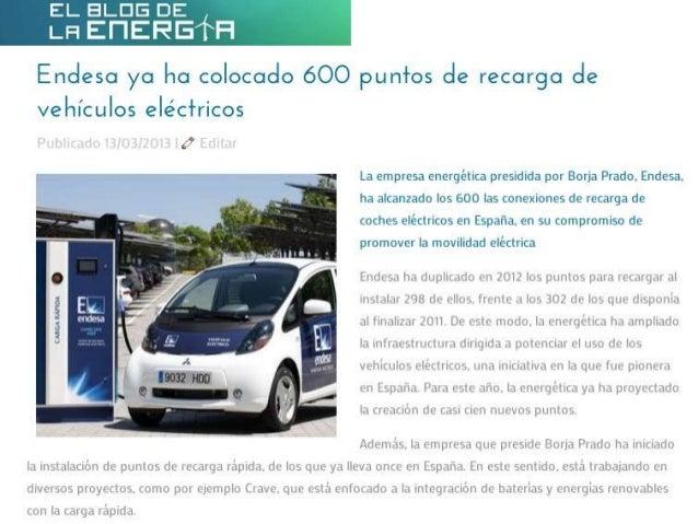 Endesa, que está presidida por Borja Prado, ya ha colocado 600 puntos de recarga de vehículos eléctricos