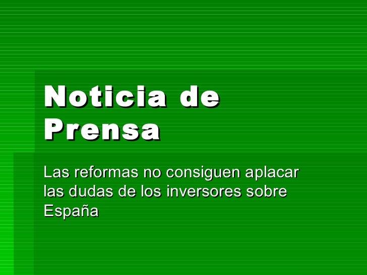 Noticia de Prensa Las reformas no consiguen aplacar las dudas de los inversores sobre España