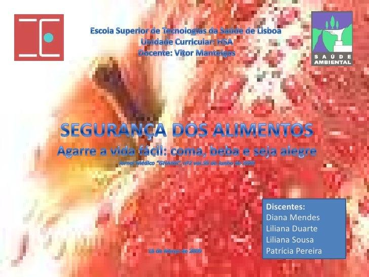 Discentes: Diana Mendes Liliana Duarte Liliana Sousa Patrícia Pereira