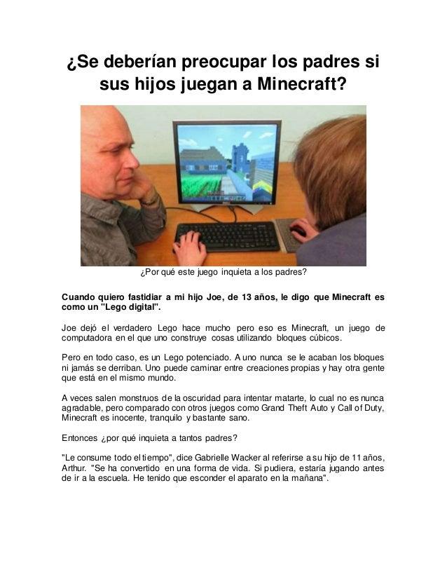 ¿Se deberían preocupar los padres si sus hijos juegan a Minecraft? ¿Por qué este juego inquieta a los padres? Cuando quier...