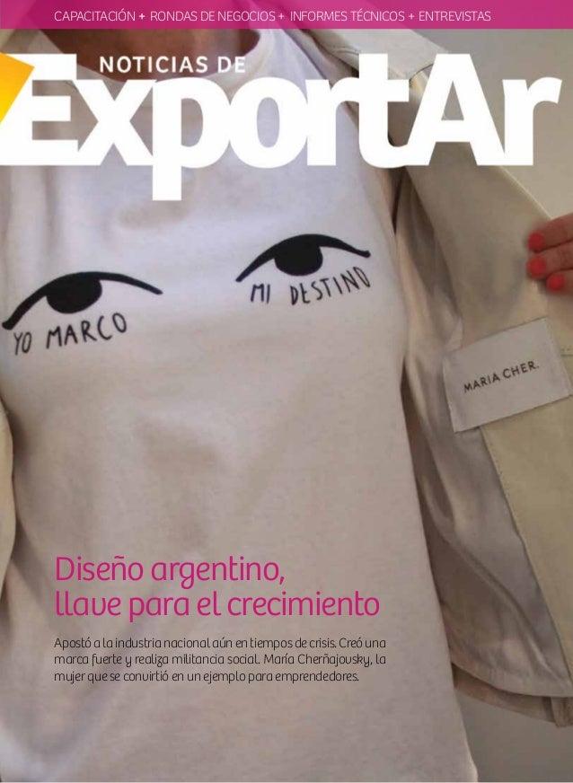 Diseño argentino, llave para el crecimiento Apostóalaindustrianacionalaúnentiemposdecrisis.Creóuna marca fuerte y realiza ...