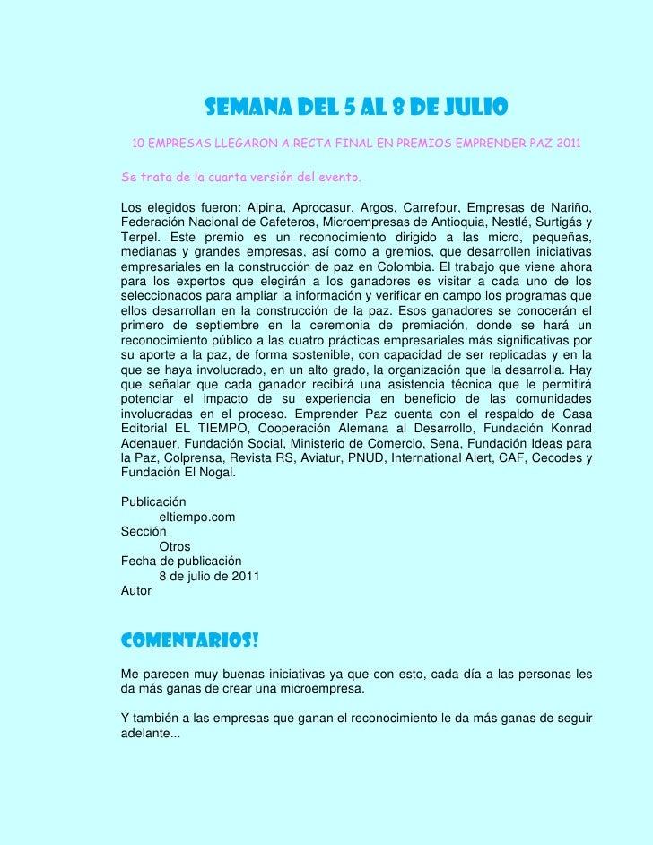 SEMANA DEL 5 AL 8 DE JULIO<br />10 EMPRESAS LLEGARON A RECTA FINAL EN PREMIOS EMPRENDER PAZ 2011<br />Se trata de la cuart...