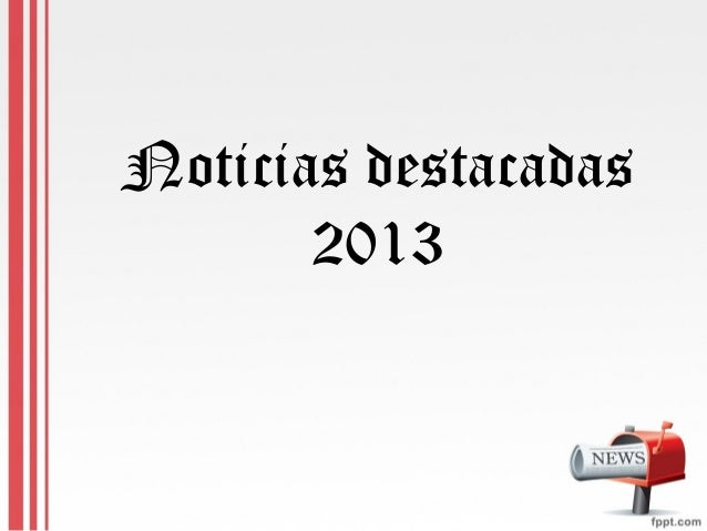 Noticias destacadas 2013
