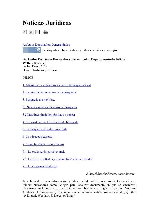 Noticias Jurídicas  Artículos Doctrinales: Generalidades La búsqueda en base de datos jurídicas: técnicas y consejos. De: ...