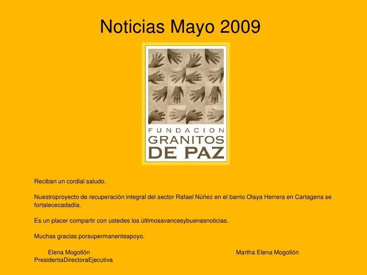 Noticias Mayo 2009     Reciban un cordial saludo.  Nuestroproyecto de recuperación integral del sector Rafael Núñez en el ...