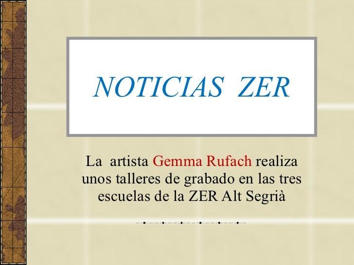NOTICIAS  ZER La  artista  Gemma Rufach  realiza unos talleres de grabado en las tres escuelas de la ZER Alt Segrià