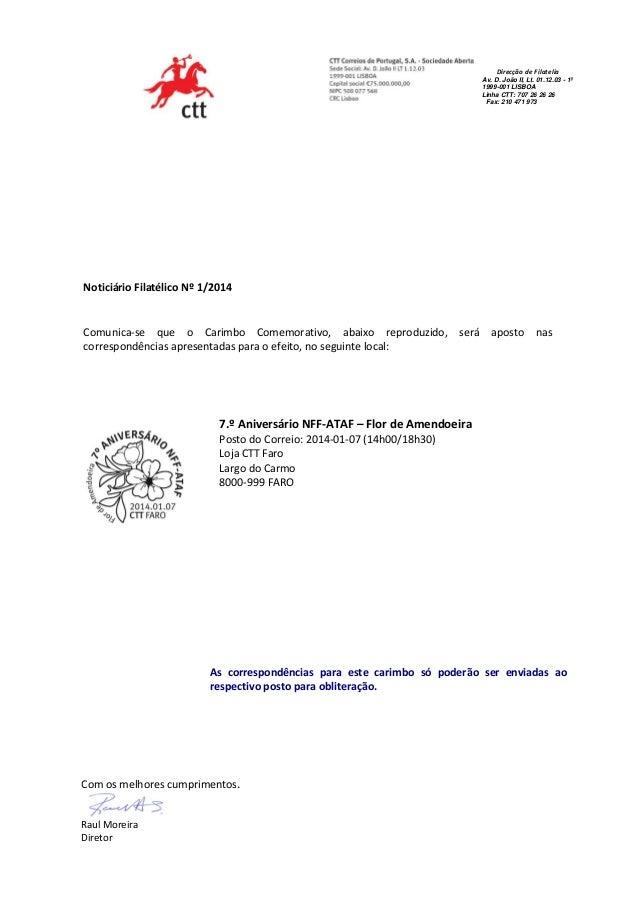 Direção de Filatelia  Di Direcção de Filatelia Av. D. João II, Lt. 01.12.03 - 1º 1999-001 LISBOA Linha CTT: 707 26 26 26 F...
