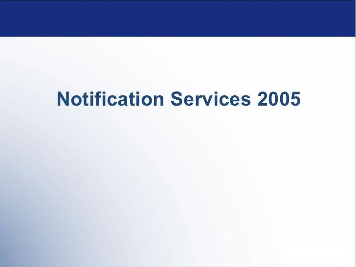 Notification Service 2005