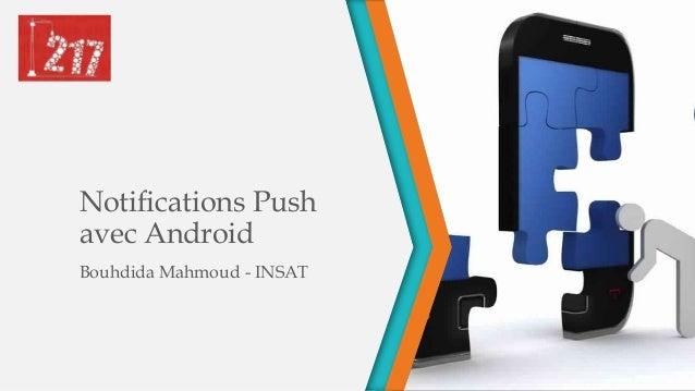 Notifications Push avec Android Bouhdida Mahmoud - INSAT