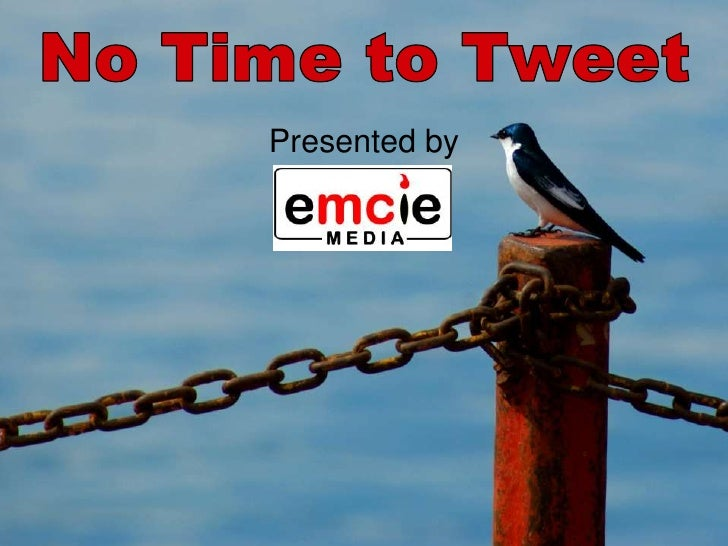 No time to tweet