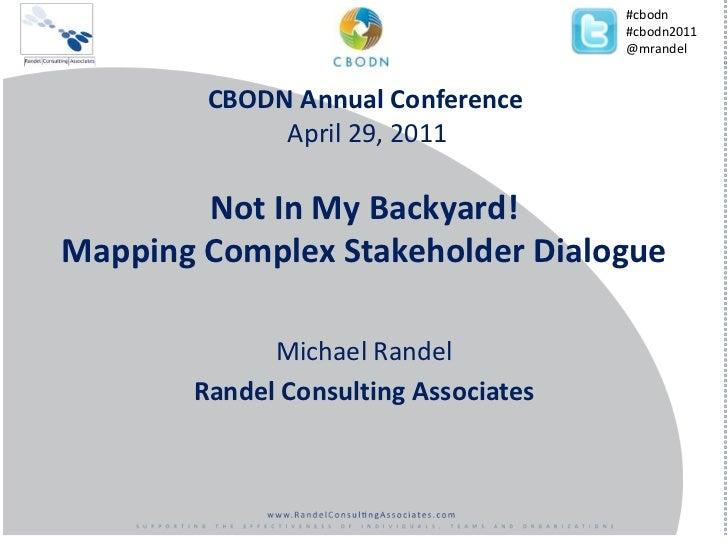 #cbodn<br />#cbodn2011<br />@mrandel<br />CBODN Annual Conference<br />April 29, 2011<br />Not In My Backyard!Mapping Comp...