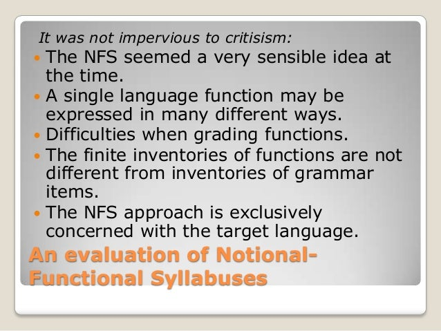 functional notional approach to language learning The notional-functional syllabus was an innovation developed in the 1970's and 1980's in europe the pragmatic focus of this innovation has to this day had an influence on language teaching.