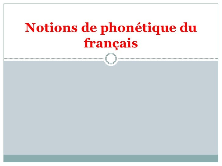 Notions de phonétique du français<br />