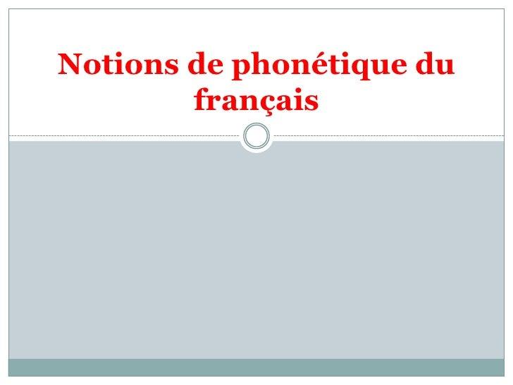 Notions de phonétique du français<br />