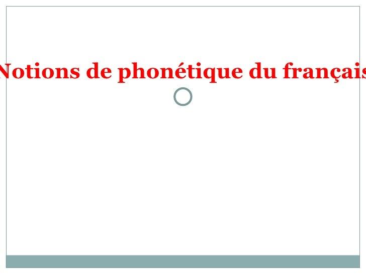 Notions de phonétique du français
